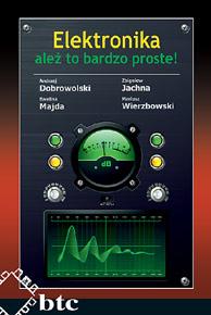 Elektronika - ależ to bardzo proste! - Andrzej Dobrowolski, Zbigniew Jachna, Ewelina Majda, Mariusz Wierzbowski (ELKA) Polska Gwarancja