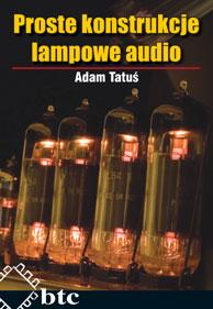 Proste konstrukcje lampowe - Adam Tatuś (PKLA) Polska Gwarancja