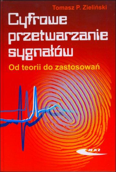 Cyfrowe przetwarzanie sygnałów. Od teorii do zastosowań - Tomasz P. Zieliński Polska Gwarancja