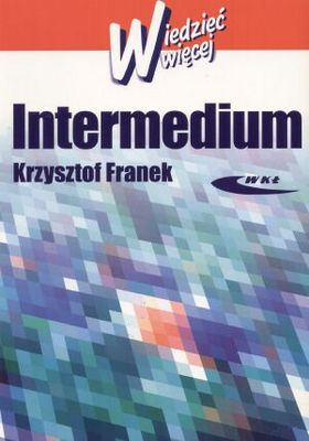 INTERMEDIUM cyfrowa przyszłość filmu i telewizji - Krzysztof Franek Polska Gwarancja