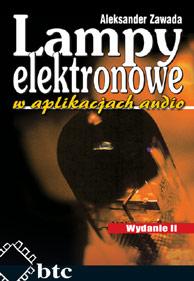 Lampy elektronowe w aplikacjach audio - Aleksander Zawada Polska Gwarancja