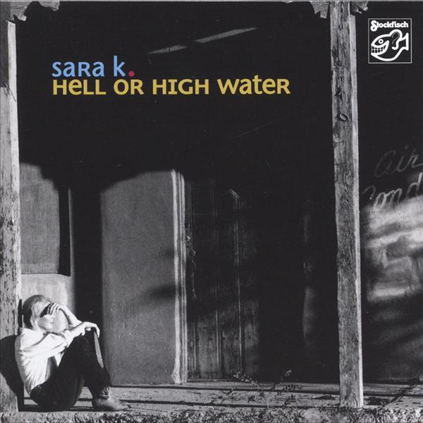 Płyta SACD hybrydowa Sara K. - Hell or High Water Polska Gwarancja